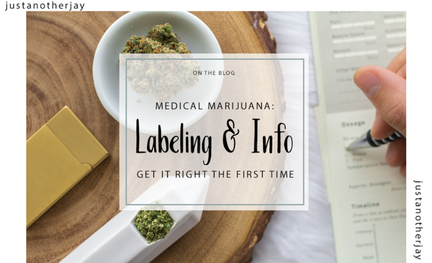 medical marijuana labeling and info: get it right the first time!